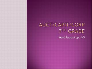 AUCT/CAPIT/CORP 7 TH  GRADE