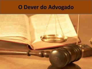 O Dever do Advogado