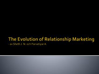 The Evolution of Relationship Marketing - av Sheth J. N. och Parvatiyar A.