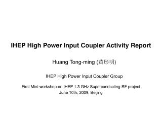 IHEP High Power Input Coupler Activity Report