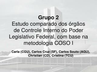 Carla (CGU), Carlos Cruz (SF), Carlos Souto (AGU), Christian (CD), Cristina (TCU)