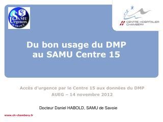 Du bon usage du DMP  au SAMU Centre 15