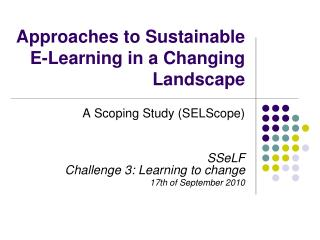 Approaches to Sustainable E-Learning in a Changing Landscape