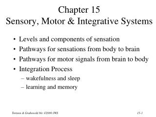 Chapter 15 Sensory, Motor  Integrative Systems