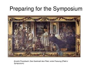 Preparing for the Symposium
