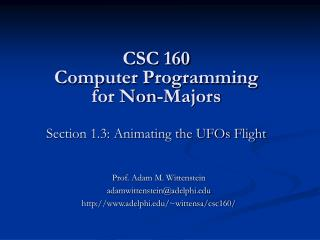 CSC 160 Computer Programming for Non-Majors Section 1.3: Animating the UFOs Flight