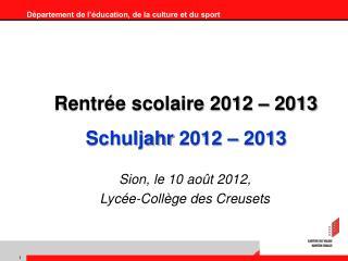 Rentrée scolaire 2012 – 2013 Schuljahr  2012 – 2013