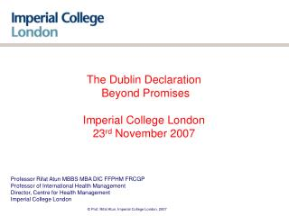 The Dublin Declaration  Beyond Promises Imperial College London  23 rd  November 2007
