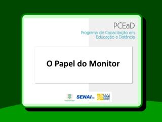 O Papel do Monitor
