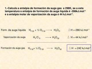H 2  O  (l)                  H 2 O (g)                         H = 44 kJ.mol -1