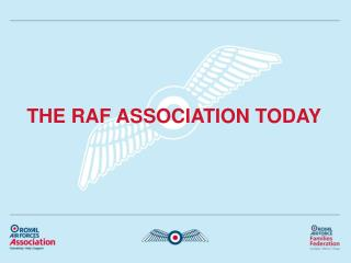 THE RAF ASSOCIATION TODAY