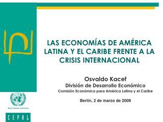 LAS ECONOMÍAS DE AMÉRICA LATINA Y EL CARIBE FRENTE A LA CRISIS INTERNACIONAL
