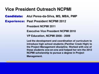 Vice President Outreach NCPMI Candidate: Atul Peres-da-Silva, MS, MBA, PMP
