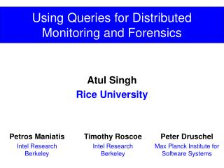 Using Queries for Distributed Monitoring and Forensics