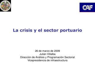 La crisis y el sector portuario