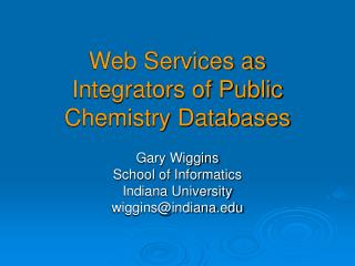 Web Services as Integrators of Public Chemistry Databases