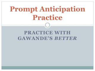 Prompt Anticipation Practice