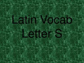 Latin Vocab  Letter S