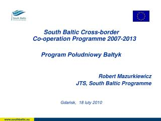 South Baltic Cross-border  Co-operation  Programme  2007-2013 Program Południowy Bałtyk
