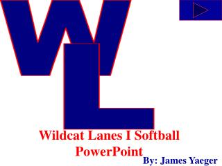 Wildcat Lanes I Softball PowerPoint