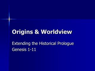 Origins & Worldview
