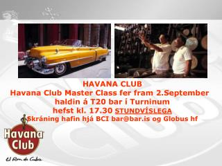 HAVANA CLUB Havana Club Master Class fer fram 2.September haldin á T20 bar í Turninum