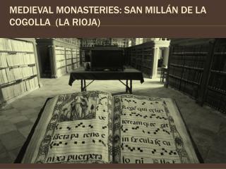 Medieval  monasteries : san millán de la cogolla  (la rioja)