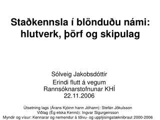 Staðkennsla í blönduðu námi:  hlutverk, þörf og skipulag