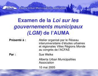 Examen de la  Loi sur les gouvernements municipaux (LGM)  de l'AUMA