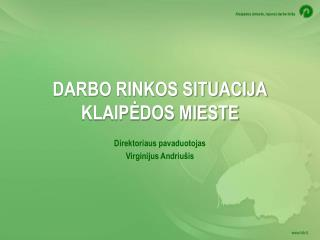 DARBO RINKOS SITUACIJA KLAIPĖDOS MIESTE
