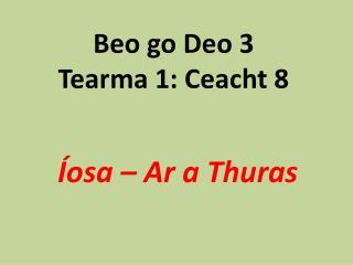Beo go Deo 3 Tearma 1: Ceacht 8