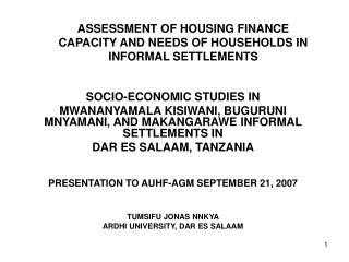 ASSESSMENT OF HOUSING FINANCE CAPACITY AND NEEDS OF HOUSEHOLDS IN INFORMAL SETTLEMENTS
