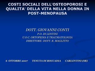 COSTI SOCIALI DELL � OSTEOPOROSI E QUALITA �  DELLA VITA NELLA DONNA IN POST-MENOPAUSA