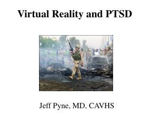 Virtual Reality and PTSD