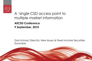 A 'single CSD access point to multiple market information