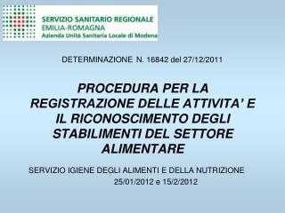 SERVIZIO IGIENE DEGLI ALIMENTI E DELLA NUTRIZIONE 25/01/2012 e 15/2/2012