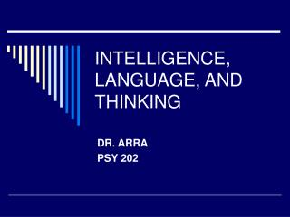 INTELLIGENCE, LANGUAGE, AND THINKING