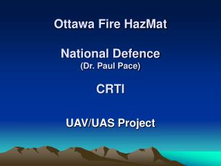 Ottawa Fire HazMat National Defence (Dr. Paul Pace) CRTI