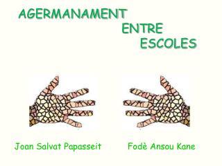 Joan Salvat Papasseit          Fodè Ansou Kane