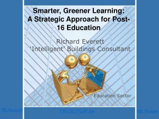 Richard Everett  Intelligent  Buildings Consultant