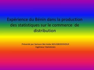 Expérience du Bénin dans la production des statistiques sur le commerce  de distribution