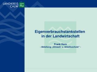 Eigenverbrauchstankstellen  in der Landwirtschaft Frank Kern