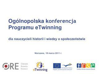 Ogólnopolska k onferencja  Programu eTwinning  dla  nauczycieli historii i wiedzy o społeczeństwie