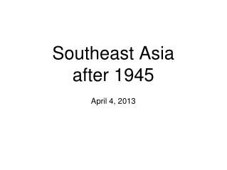 Southeast Asia after 1945