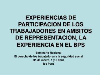 Seminario Nacional El derecho de los trabajadores a la seguridad social 31 de marzo, 1 y 2 abril