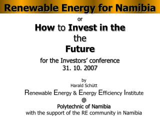 or How  to  Invest in the the Future for the Investors' conference 31. 10. 2007