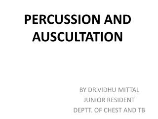 PERCUSSION AND AUSCULTATION