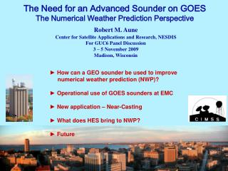 The Need for an Advanced Sounder on GOES The Numerical Weather Prediction Perspective