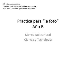 """Practica  para """"la  foto """" Año  B"""
