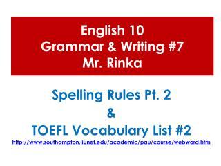 English 10  Grammar & Writing #7 Mr.  Rinka